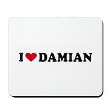 I LOVE DAMIAN ~  Mousepad