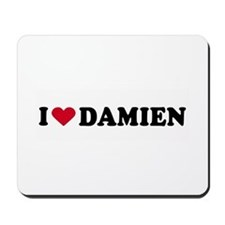 I LOVE DAMIEN ~  Mousepad
