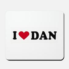 I LOVE DAN ~  Mousepad