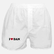 I LOVE DAN ~  Boxer Shorts