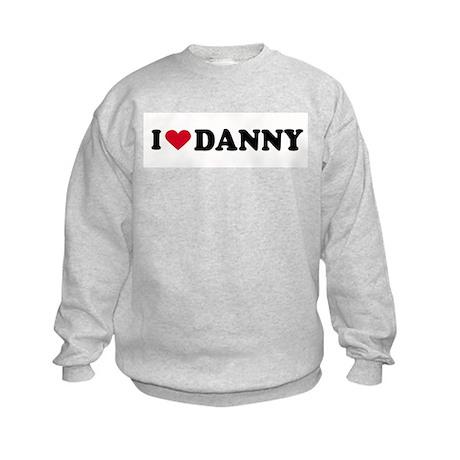 I LOVE DANNY ~ Kids Sweatshirt