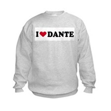 I LOVE DANTE ~  Sweatshirt