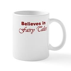 Believes in Fairy Tales Mug