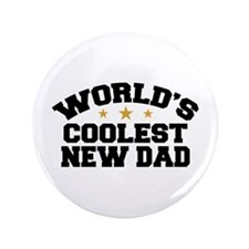 """World's Coolest New Dad 3.5"""" Button"""