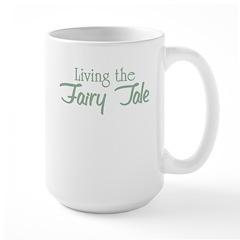 Living the Fairy Tale Mug