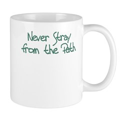 Never Stray From Path Mug