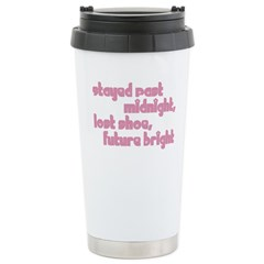 Stayed Past Midnight Travel Mug
