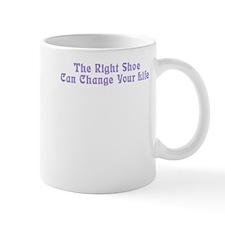Right Shoe Change Life Mug