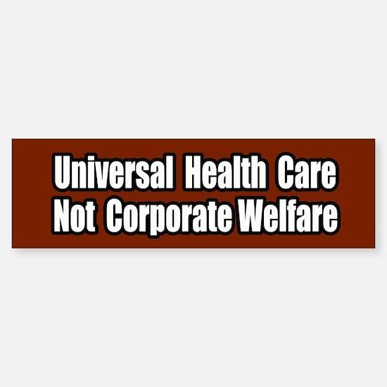Healthcare Not Corporate Welfare Bumper Bumper Bumper Sticker