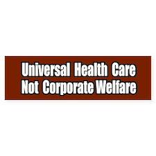 Healthcare Not Corporate Welfare Bumper Bumper Sticker