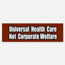 Healthcare Not Corporate Welfare Bumper Car Car Sticker