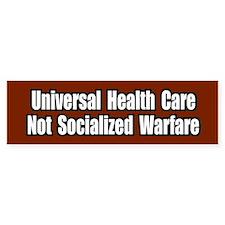 Healthcare Not Socialized Warfare Bumper Bumper Sticker