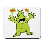 Hug Me, I'm Green! Mousepad