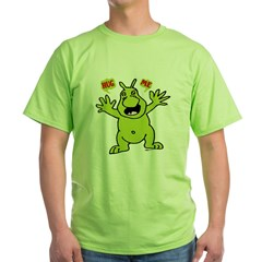 Hug Me, I'm Green! T-Shirt