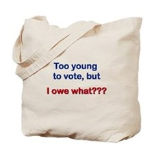 I Owe What? Tote Bag