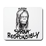 Shrink Responsibly Mousepad