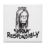 Shrink Responsibly Tile Coaster