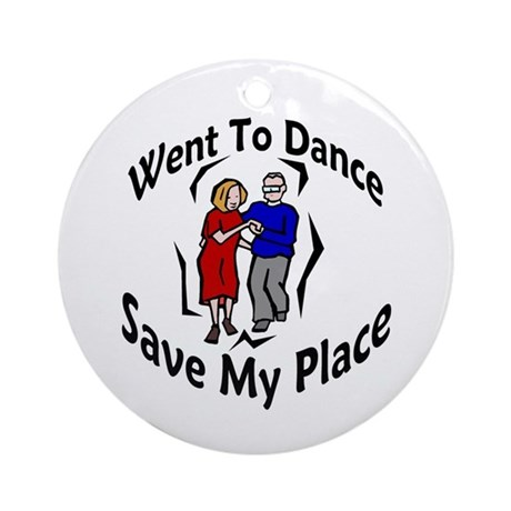 Went To Dance Ornament (Round)