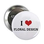 I Love Floral Design Button