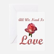 All We Need Is Love Greeting Card