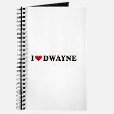 I LOVE DWAYNE ~ Journal