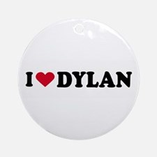 I LOVE DYLAN ~  Ornament (Round)