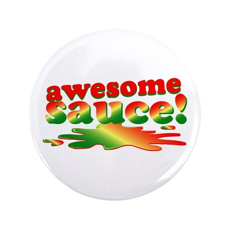 "Awesome Sauce 3.5"" Button"