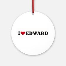 I LOVE EDWARD ~  Ornament (Round)