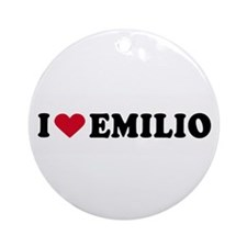 I LOVE EMILIO ~  Ornament (Round)