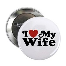 """I Love My Wife 2.25"""" Button"""