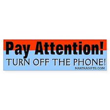 TURN OFF THE PHONE! Bumper Bumper Bumper Sticker