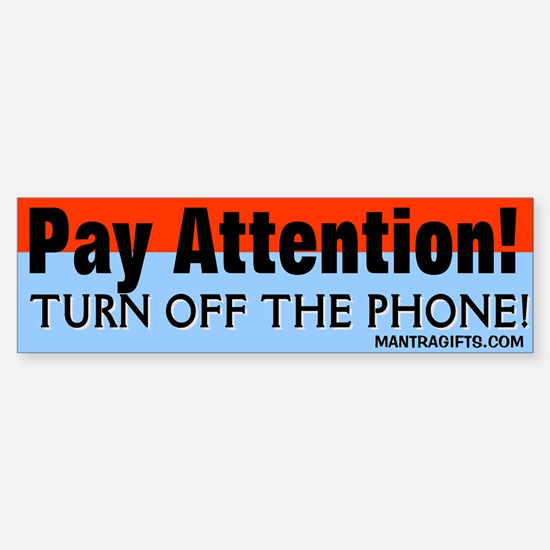 TURN OFF THE PHONE! Bumper Bumper Bumper Sticker