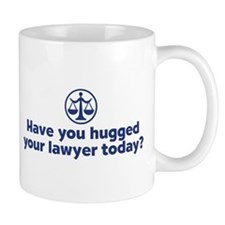 Hugged Your Lawyer Small Mug