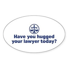Hugged Your Lawyer Oval Sticker (10 pk)