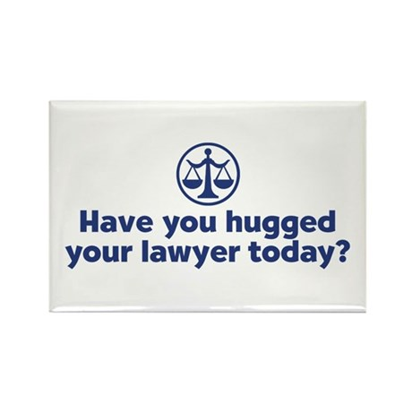 Hugged Your Lawyer Rectangle Magnet
