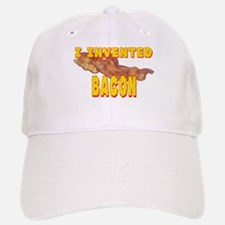 I Invented Bacon Baseball Baseball Cap