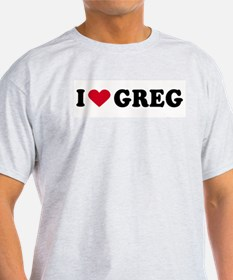 I LOVE GREG ~  Ash Grey T-Shirt