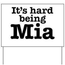 It's hard being Mia Yard Sign