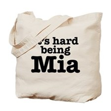 It's hard being Mia Tote Bag