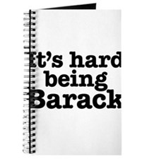 It's hard being Barack Journal