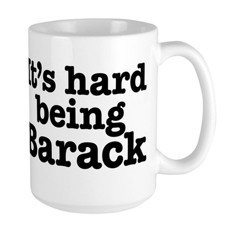 It's hard being Barack Large Mug