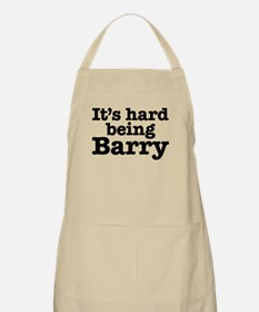 It's hard being Barry Apron