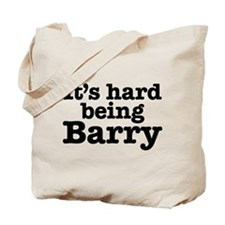 It's hard being Barry Tote Bag