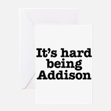 It's hard being Addison Greeting Card