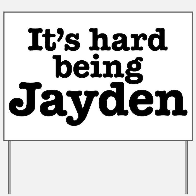 It's hard being Jayden Yard Sign