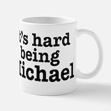 It's hard being Michael Small Mugs