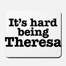 It's hard being Theresa Mousepad