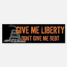 Don't Give Me Debt Bumper Bumper Bumper Sticker