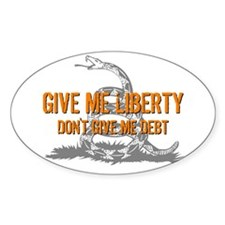 Don't Give Me Debt Oval Decal