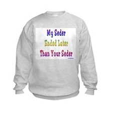 My Passover Seder Ended Late Sweatshirt